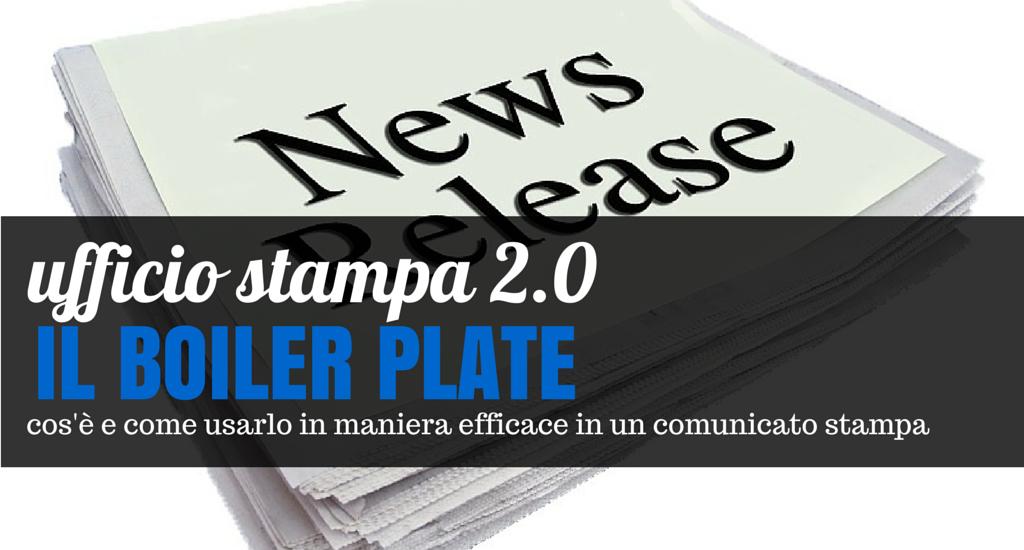Ufficio stampa 2.0: consigli per un boiler plate efficace ...